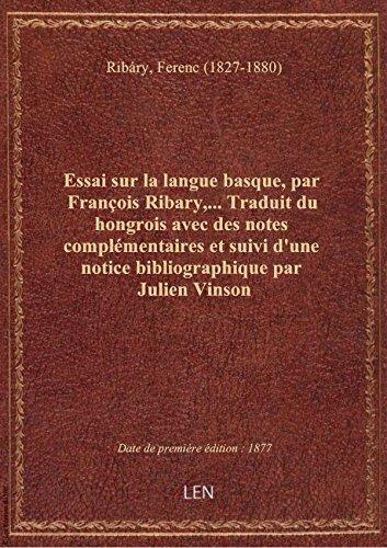 Essai sur la langue basque, par François Ribary,... Traduit du hongrois avec des notes complémentair