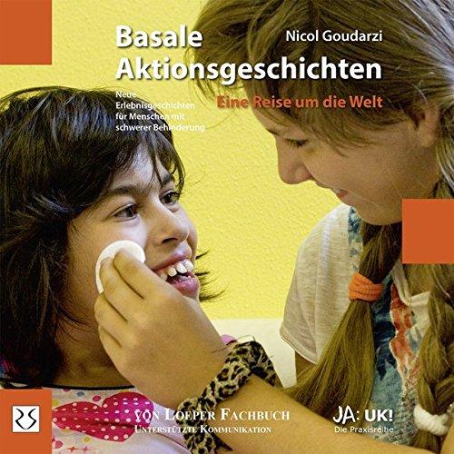 Basale Aktionsgeschichten – Eine Reise um die Welt: Neue Erlebnisgeschichten für Menschen mit schwerer Behinderung (Ja: UK!)