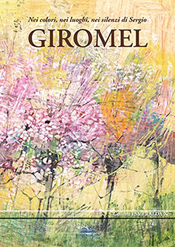 Nei colori, nei luoghi, nei silenzi di Sergio Giromel (Esmeralda) por aa.vv.