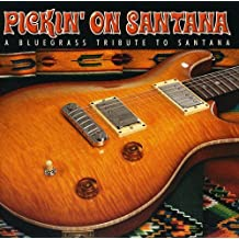 Pickin' On Santana Bluegrass Tribute To Santana