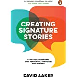 Creating Signature Stories in India: Strategic Messaging That Persuades, Energizes and Inspires