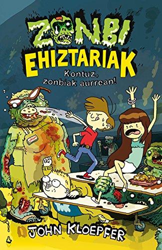 Kontuz, zonbiak aurrean! (Haur eta gazte Literatura) (Basque Edition) por John Kloepfer