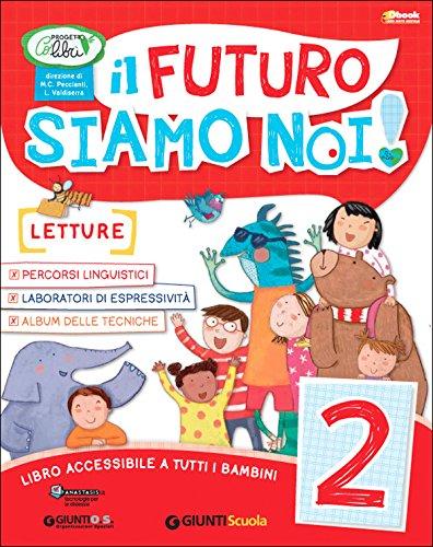 Il futuro siamo noi. Per la Scuola elementare! Con e-book. Con espansione online: 2