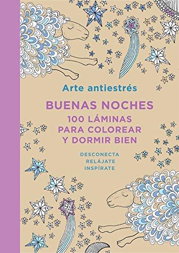 Arte Antiéstres. Buenas Noches. 100 Láminas Para Colorear Y Dormir Bien (OBRAS DIVERSAS)