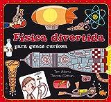 Física divertida para gente curiosa (Para aprender más sobre)