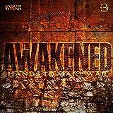 Hands to Make War: The Awakened, Book Three