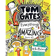 Tom Gates: Everything's Amazing (Sort Of) by L Pichon (2016-09-06)