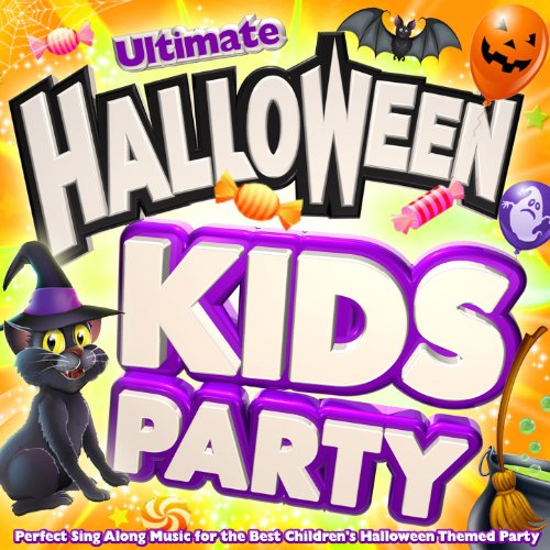 Ultimate Halloween Kids Party - Perfect Sing Along Music for the Best Children's Halloween Themed Party