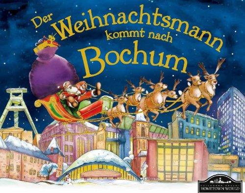 Der Weihnachtsmann kommt nach Bochum: Wenn der Weihnachtsmann mit seinem großen Schlitten die Geschenke vom Nordpol nach Bochum bringt, dann erwartet ihn jedes Jahr ein spannendes Abenteuer. (Die Legende Vom Weihnachtsbaum)
