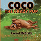 Coco the Crazy Pup: Volume 2 (Willow and Coco Children's Series)