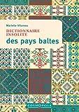"""Afficher """"Dictionnaire insolite des pays baltes"""""""