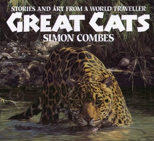 Great Cats: Stories and Art from a World Traveller by Simon Combes (1998-10-02)