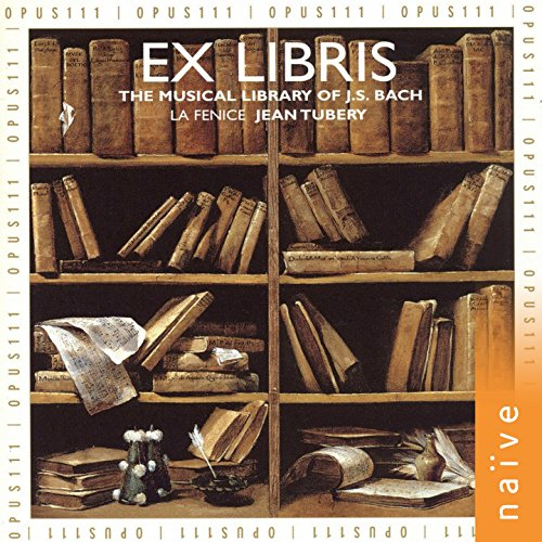 Ex Libris, The Musical Library of J. S. Bach
