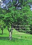 Notizbuch A5 - Und wenn ich wüsste, morgen ginge die Welt unter, pflanzte ich heute noch ein Apfelbäumchen.: liniert, 108 Seiten, cremefarbenes Papier, mattes Cover