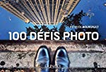 100 défis photo de Pierrick Bourgault