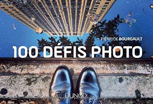 100 défis photo par Pierrick Bourgault