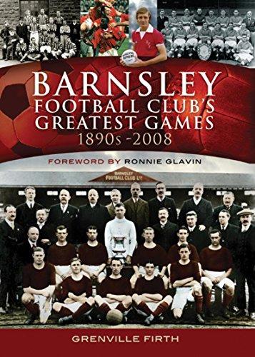 Barnsley Football Club's Greatest Games: 1890s–2008 (English Edition) por Grenville Firth