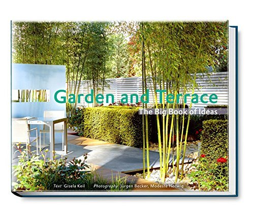 Garden and Terrace: The Big Book of Ideas by Gisela Keil (2008-08-31)