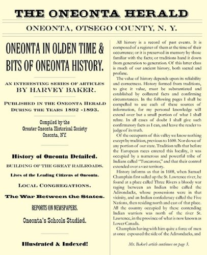 Oneonta in Olden Time & Bits of Oneonta History: An Interesting Series of Articles by Harvey Baker, Published in the Oneonta Herald During the Years 1