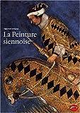 La Peinture siennoise - L'art d'une cité-république (1278-1477)