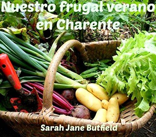 Nuestro frugal verano en Charente por Sarah Jane Butfield