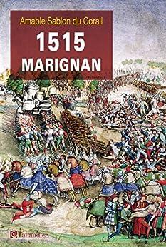 1515, Marignan (L'histoire en batailles)