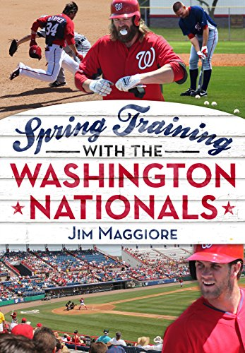 Spring Training with the Washington Nationals (America Through Time) por Jim Maggiore