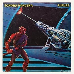 Sonora Ponceña - Future