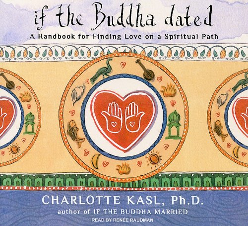If the Buddha Dated: A Handbook for Finding Love on a Spiritual Path (Buddha Guides)