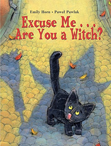 Excuse Me are You A Witch? di Emily Horn