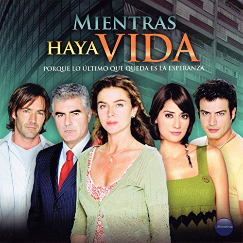 Mientras Haya Vida, Porque Lo Ultimo Que Queda Es la Esperanza (Música de la Serie Original de TV) -