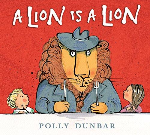 A Lion Is a Lion por Polly Dunbar