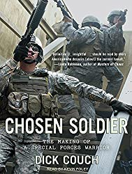 Chosen Soldier: The Making of a Special Forces Warrior by Dick Couch (2011-08-16)