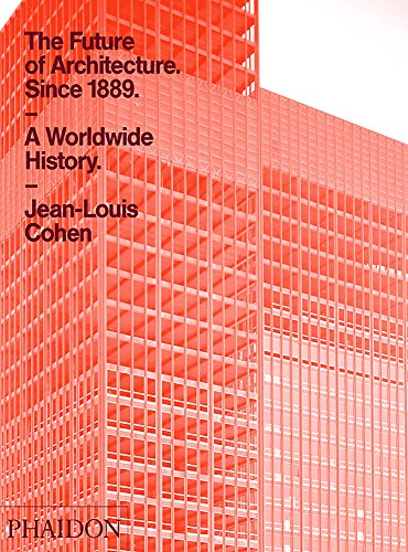 The Future of Architecture : Since 1889 par JEAN-LOUIS COHEN