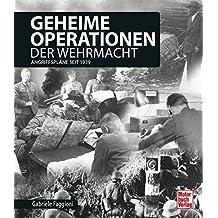 Geheime Operationen der Wehrmacht: Angriffspläne seit 1939
