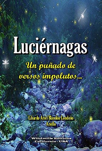 Luciérnagas - Un puñado de versos impolutos... (WIE nº 408) por Libardo Ariel Blandón Londoño