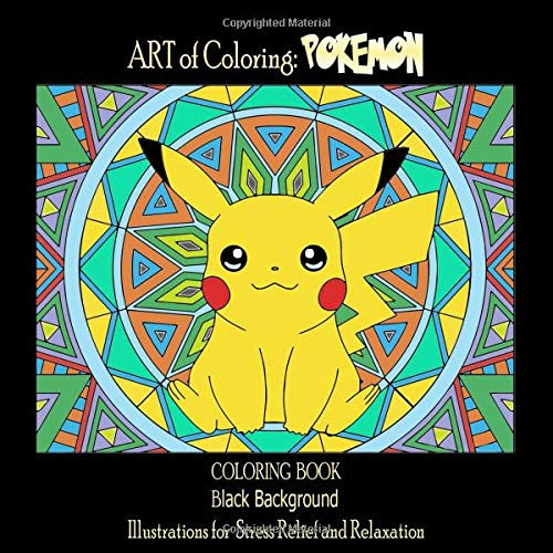 Preisvergleich Produktbild Art of Coloring: Pokemon. Coloring Book. Black Background: Midnight Edition Pokemon Coloring Pages for Everyone,  Adults,  Teenagers,  Tweens,  Older ... for Stress Relief and Relaxation
