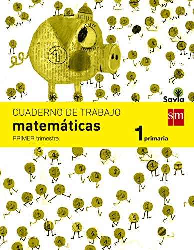 Cuaderno de matemáticas. 1 Primaria, 1 Trimestre. Savia - 9788467570359
