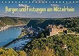 Burgen und Festungen am Mittelrhein (Tischkalender 2019 DIN A5 quer): Burgen und Festungen am Mittelrhein zwischen Bingen und Koblenz (Monatskalender, 14 Seiten ) (CALVENDO Orte)
