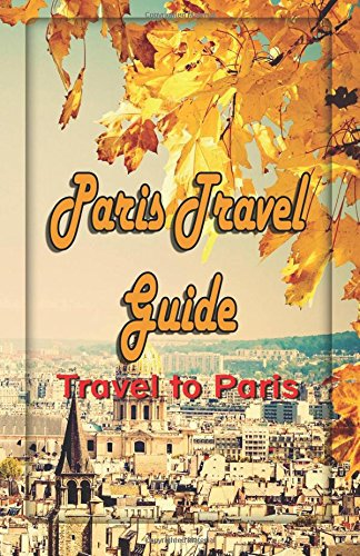 paris-travel-guide-travel-to-paris-volume-1-paris-travel-map-information