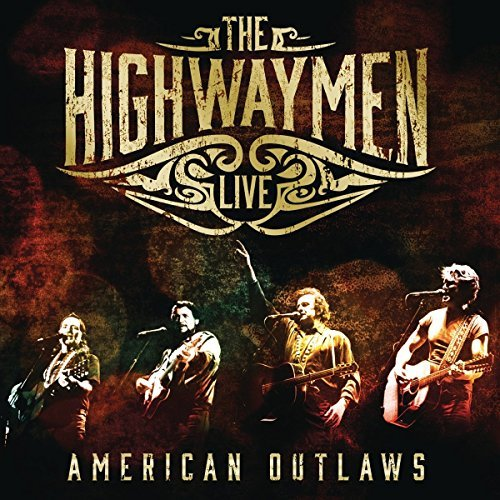 Live - American Outlaws (3-CD/Blu-Ray) by The Highway Men (2016-02-01)