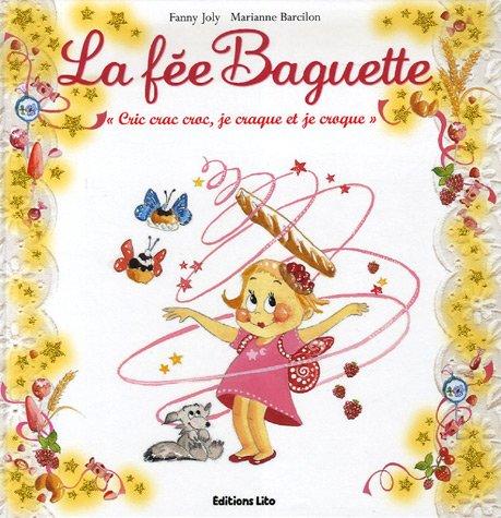 La fée Baguette (1) : Cric crac croc, je craque et je croque