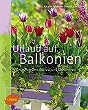 Urlaub auf Balkonien: Zwischen Gemüselust und Blütenmeer bei Amazon kaufen
