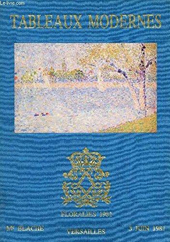 FLORALIES 1981 - TABLEAUX MODERNES - VERSAILLE - 3 JUIN 1981 - Me BLACHE (CATALOGUE DE VENTE AUX ENCHERES) par Alchinsky - Bauchant - D'Espagnat - Olive - Trouillebert - Villon - Walch -etc. - Versailles Olive