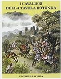 Usato, I cavalieri della Tavola Rotonda usato  Spedito ovunque in Italia