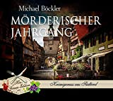 Mörderischer Jahrgang (Hör-Genuss-Edition-Box 2016) - Michael Michael Böckler