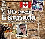 Oh (weia) Kanada: Mein Abenteuer vom Auswandern von Katerina Jacob