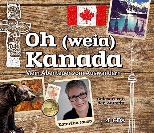 Buchseite und Rezensionen zu 'Oh (weia) Kanada: Mein Abenteuer vom Auswandern' von Katerina Jacob
