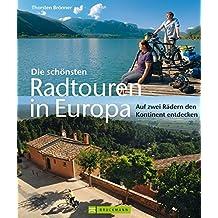 Die schönsten Radtouren in Europa: Auf zwei Rädern den Kontinent entdecken