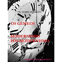 OS GÉMEOS | MODERNISMO E PÓS-MODERNISMO: Il Tempo Fermato (Portuguese Edition)